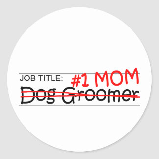 Job Mom Dog Groomer Round Sticker