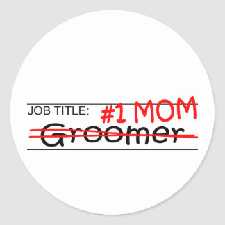 Job Mom Groomer Round Sticker