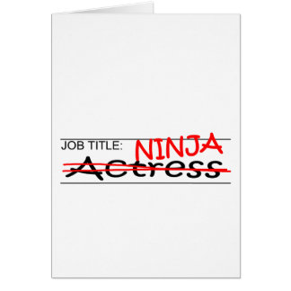 Job Title Ninja Actress Greeting Card