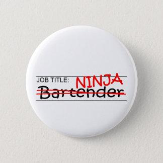 Job Title Ninja Bartender 2 Inch Round Button