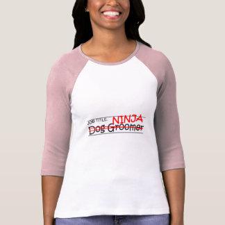 Job Title Ninja - Dog Groomer T-shirts