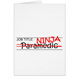 Job Title Ninja - Paramedic Greeting Cards