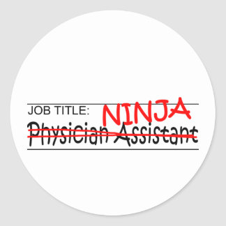 Job Title Ninja - Physician Asst Round Sticker