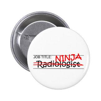 Job Title Ninja - Radiologist 2 Inch Round Button