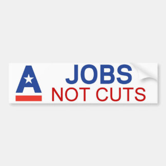 Jobs. Not Cuts Bumper Sticker