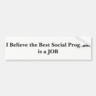 Jobs - The Best Social Program Bumper Sticker