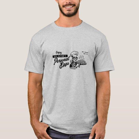 Joe Flynn's Personal Eggs T-Shirt