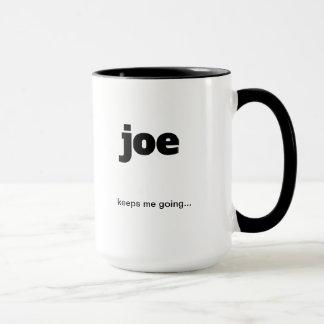 Joe keeps me going... Funny Coffee Mug