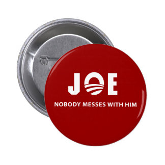 JOE Nobody Messes With Him 2 Inch Round Button