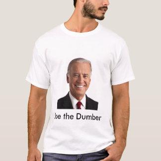 Joe the Dumber T-Shirt
