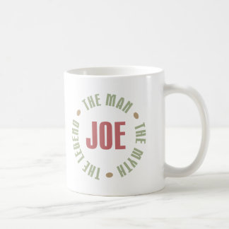 Joe The Man The Myth The Legend Tees Gifts Coffee Mug