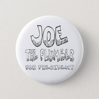 Joe the Plumber for pres -Button 2 Inch Round Button