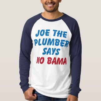 "Joe the Plumber Says ""NO BAMA""  PRO McCAIN T-Shirt"