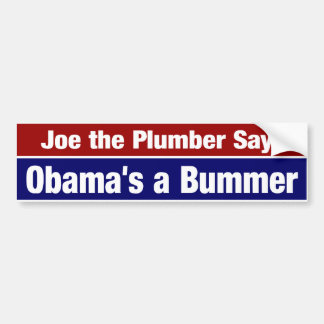 Joe The Plumber Says Obama's A Bummer Bumper Sticker
