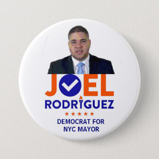 Joel Rodriguez for NYC Mayor in 2017 3 Inch Round Button