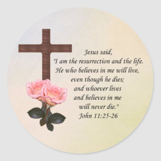 John 11:25-26 ~ Resurrection Life Classic Round Sticker