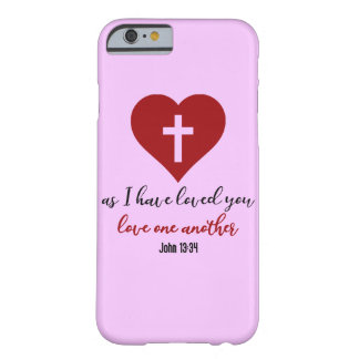 John 13:34 Bible Verse As I Have Loved You... Barely There iPhone 6 Case