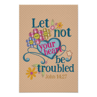 John 14:27 Let not your hearts be troubled Poster