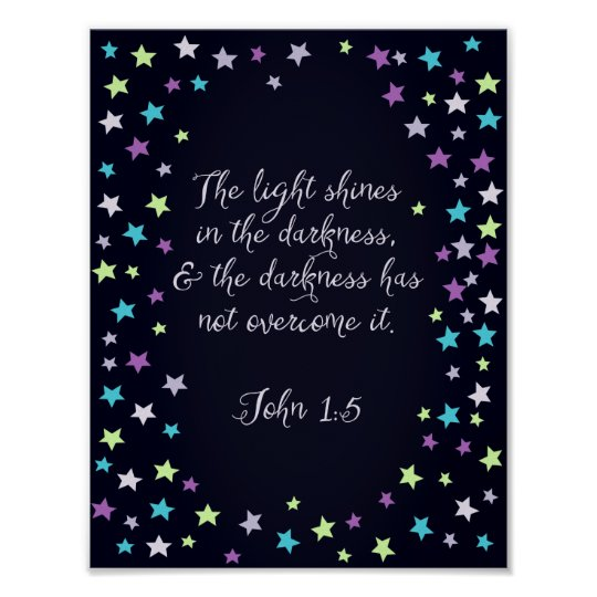 John 1:5 The Light Shines in The Dark Bible Quote Poster