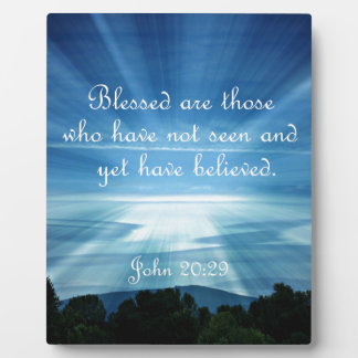 John 20:29  Blessed are those who have not seen Plaque