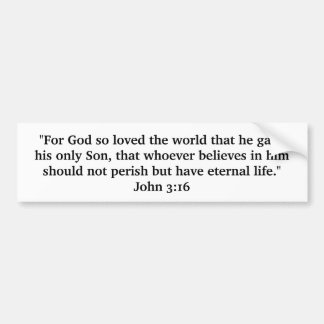 John 3:16...Jesus Christ, our Lord and Saviour! Bumper Sticker