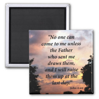 John 6:44 square magnet