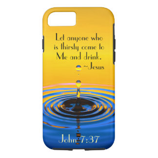 John 7:37 Anyone who is thirsy come to Me, Bible iPhone 8/7 Case