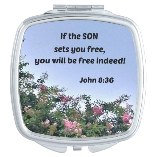 John 8:36 If the Son sets you free, you will be Travel Mirror