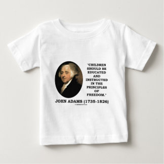 John Adams Children Instructed Principles Freedom Baby T-Shirt