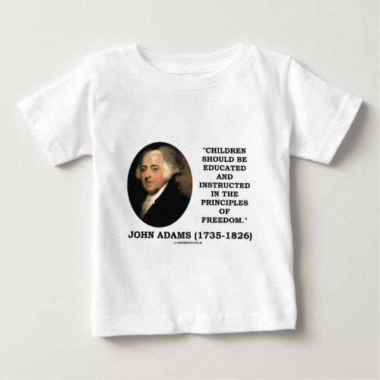 John Adams Children Instructed Principles Freedom Baby T-Shirt