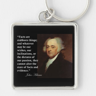 "John Adams ""Facts are stubborn things"" Quote Keychain"