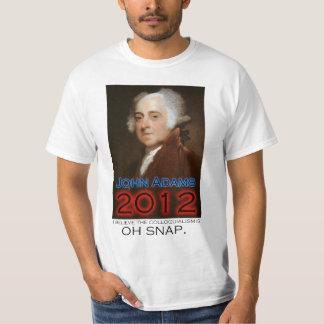 John Adams for President in 2012: Oh Snap T-Shirt