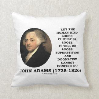 John Adams Let The Human Mind Loose Quote Throw Pillow
