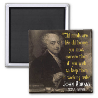 John Adams - Old Minds - life wisdom quote magnet