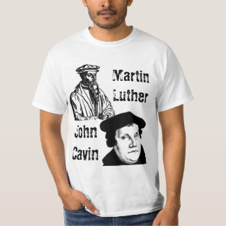 John Calvin, Martin Luther Tshirt