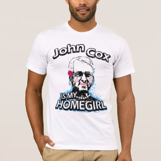 John Cox is my Homegirl T-Shirt