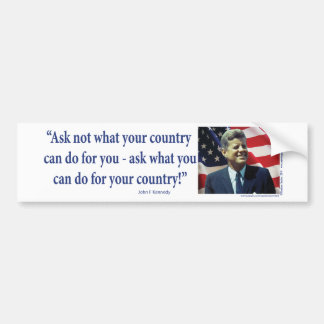 John F Kennedy - Ask Not What your Country Bumper Sticker