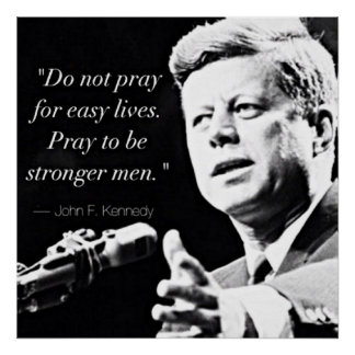 John F Kennedy Motivational Strength Quotes Poster