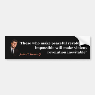 John F. Kennedy Quote on Revolution Bumper Sticker