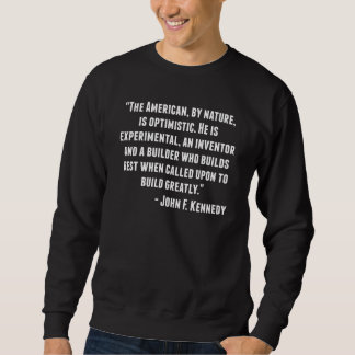 John F. Kennedy Quote Sweatshirt