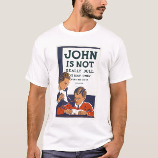 John Is Not Dull 1937 WPA T-Shirt