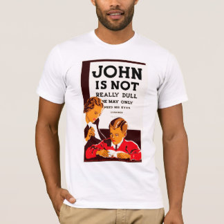 John is Not Really Dull T-Shirt