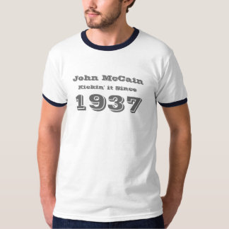 John McCain, Kickin' it Since 1937 T-Shirt