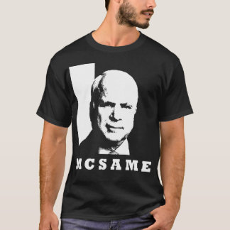 John McCain = McSame T-Shirt