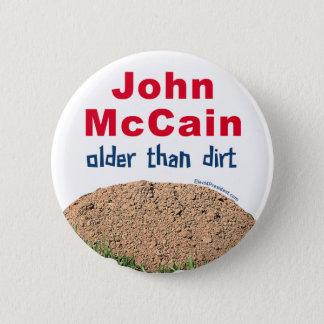 John Mccain Older Than Dirt 2 Inch Round Button