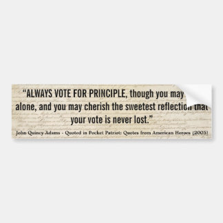 JOHN QUINCY ADAMS Always Vote with Principle Bumper Sticker