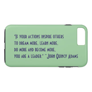 John Quincy Adams Leadership Quote iPhone 8 Plus/7 Plus Case