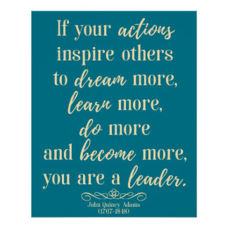 John Quincy Adams Quote On leadership Poster