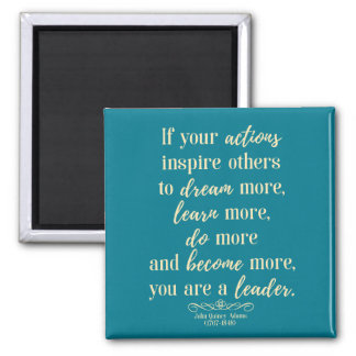 John Quincy Adams Quote On leadership Square Magnet