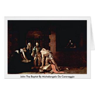 John The Baptist By Michelangelo Da Caravaggio Card